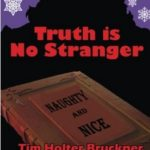 Truth is No Stranger by Tim Holter Bruckner