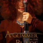 A Glimmer on the Blade by Rachel E. Baddorf