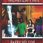 The McKenzie Files, Book 1 by Barry Nelson